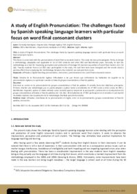 A study of English Pronunciation: The challenges faced by Spanish speaking language learners with particular focus on word final consonant clusters